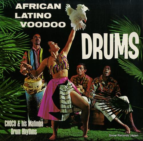 チョコ&ヒズ・マフィンバ・リズムス african latino voodoo drums 220.07.061