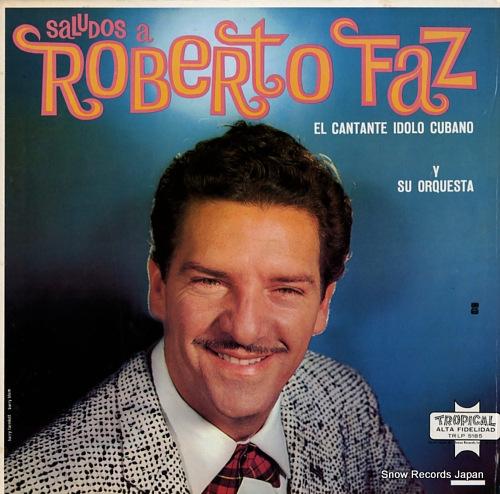 FAZ, ROBERTO saludos a roberto faz TRLP5185 - front cover