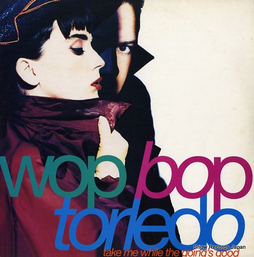 WOP BOP TORLEDO take me while the going's good TENX313 - front cover