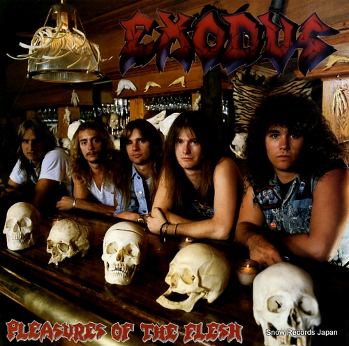 EXODUS pleasures of the flesh