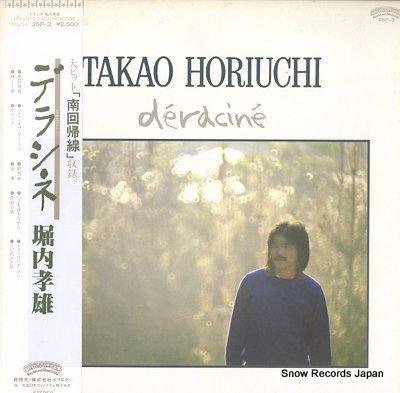 HORIUCHI, TAKAO deracine