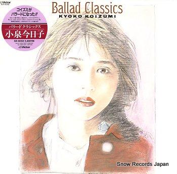 KOIZUMI, KYOKO ballad classics