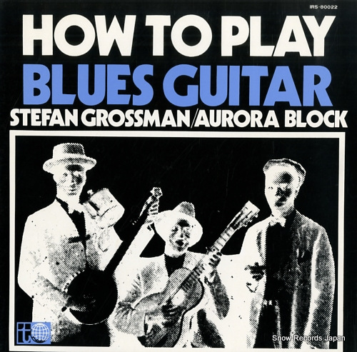 GROSSMAN, STEFAN / AURORA BLOCK how to play blues guitar IRS-80022 - front cover