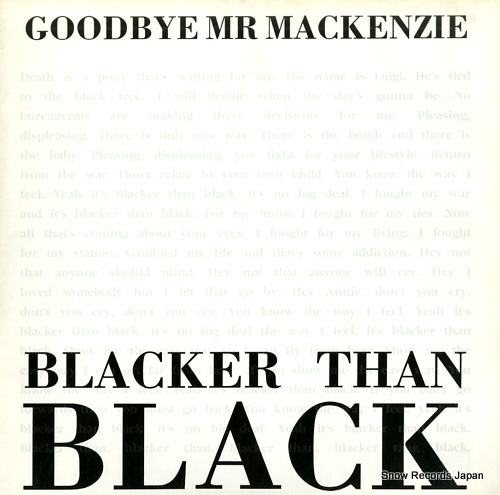 GOODBYE MR MACKENZIE blacker than black
