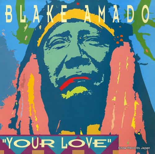 BLAKE AMADO your love