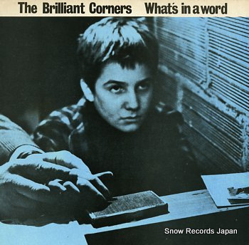 BRILLIANT CORNERS, THE what's in a word