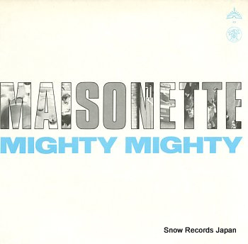 MIGHTY MIGHTY maisonette
