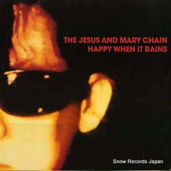 JESUS AND MARY CHAIN, THE happy when it rains