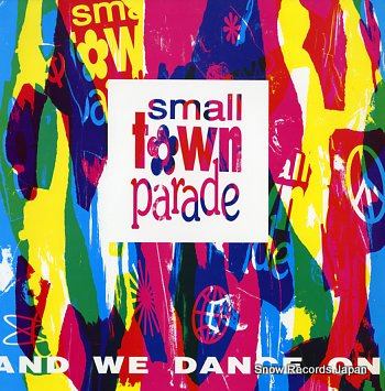SMALL TOWN PARADE and we dance on