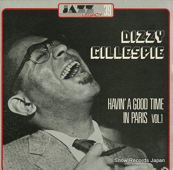 GILLESPIE, DIZZY havin' a good time in paris vol.1