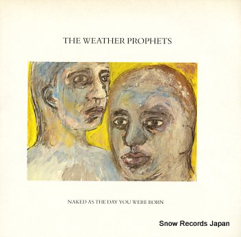WEATHER PROPHETS, THE naked as the day you were born