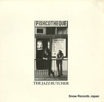 JAZZ BUTCHER, THE fishcotheque