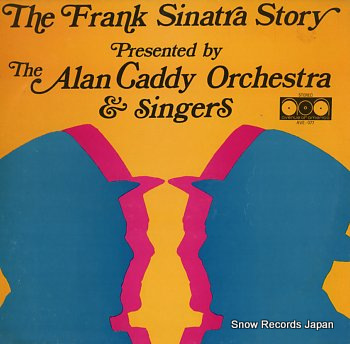 ALAN CADDY ORCHESTRA AND SINGERS, THE frank sinatra story, the