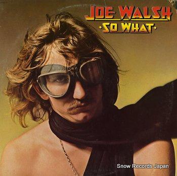 WALSH, JOE so what