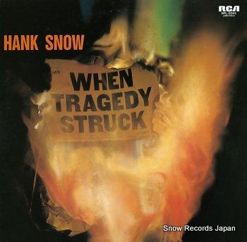 SNOW, HANK when tragedy struck