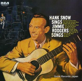 SNOW, HANK sings jimmie rodgers songs