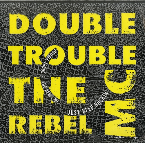DOUBLE TROUBLE + THE REBEL MC just keep rockin' WANTX9 - front cover