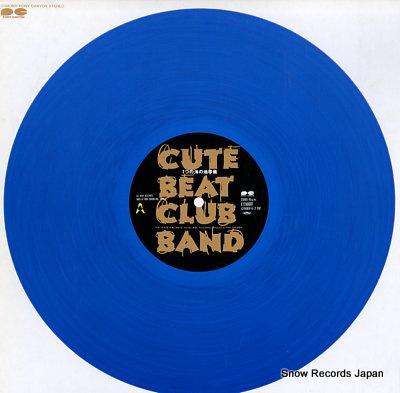 CUTE BEAT CLUB BAND nanatsu no umi no chikyugi
