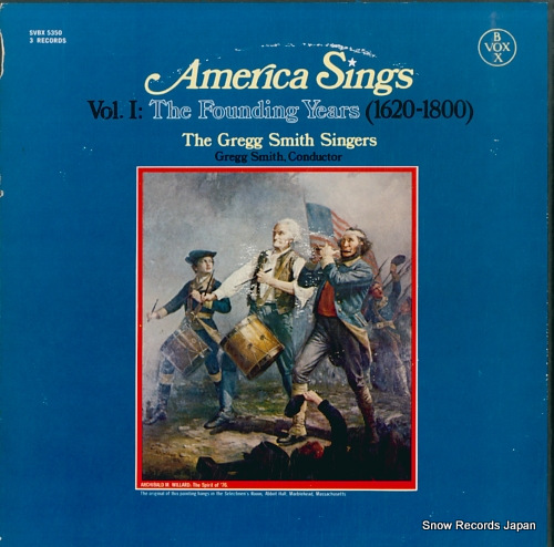 SMITH, GREGG, SINGERS, THE america sings volume 1: the founding years (1620-1800) SVBX5350 - front cover
