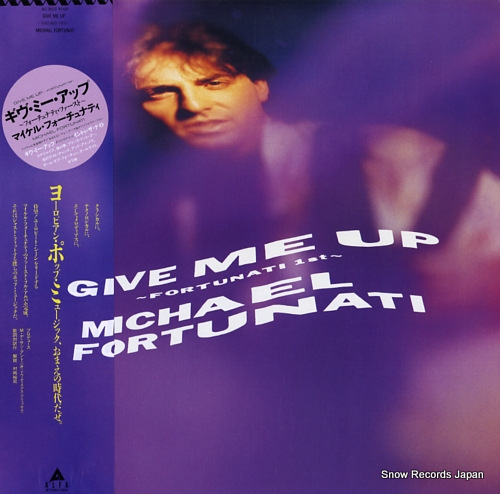FORTUNATI, MICHAEL give me up -fortunati 1st- ALI-28033 - front cover