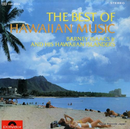 バーニー・アイザックス・ジュニア ザ・ベスト・オブ・ハワイアン・ミュージック SMP-2024
