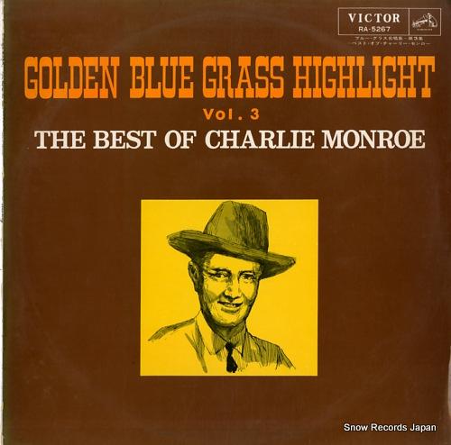 MONROE, CHARLIE golden blue grass hilight vol.3 best of charlie monroe RA-5267 - front cover